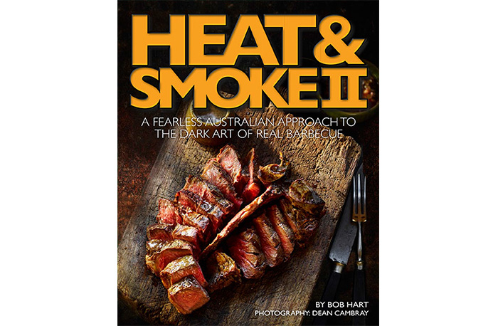 Heat & Smoke II By Bob Hart Cookbook