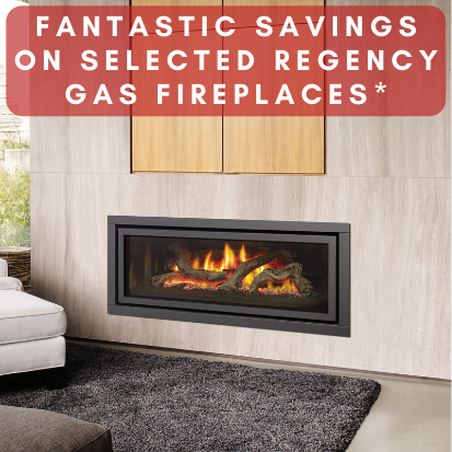 SAVE UP TO $799* OFF REGENCY GAS FIREPLACES